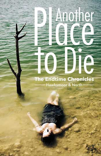 Another Place to Die: Endtime Chronicles